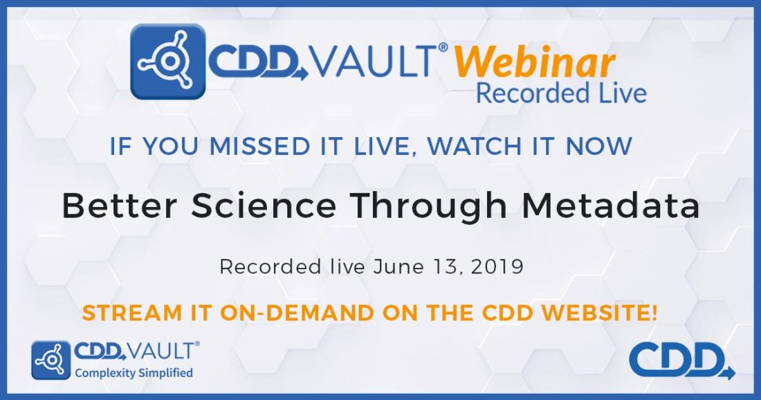 CDD Webinar Recorded Live: Better Science Through Meta Data