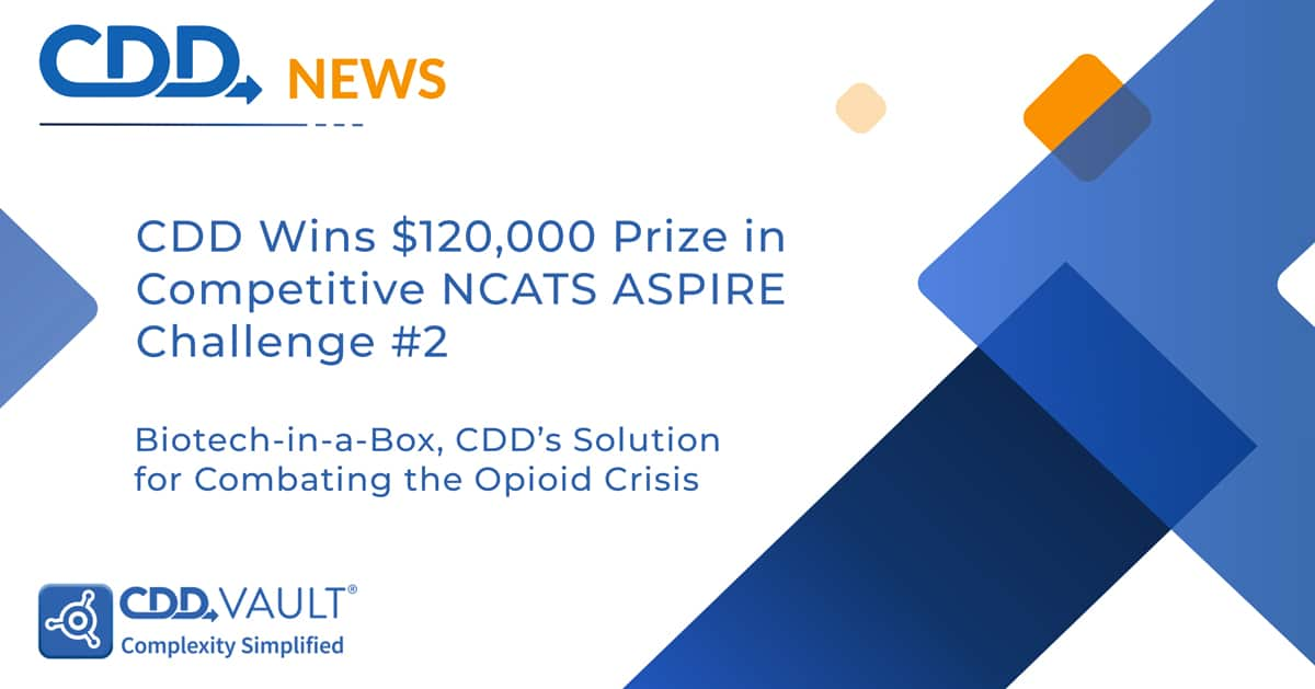 CDD Wins $120,000 Prize in Competitive NCATS ASPIRE Challenge #2: Biotech-in-a-Box, CDD's Solution for Combating the Opioid Crisis